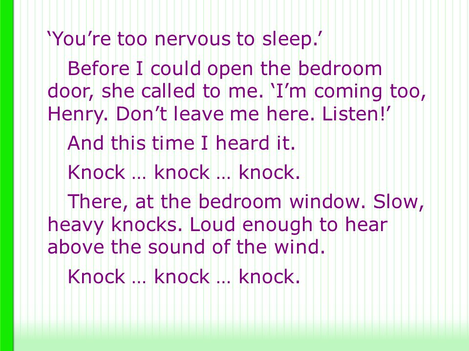 'You're too nervous to sleep.'