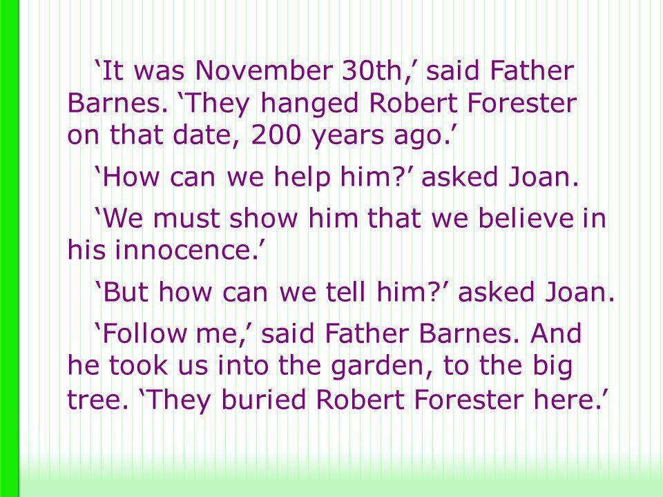 'It was November 30th,' said Father Barnes