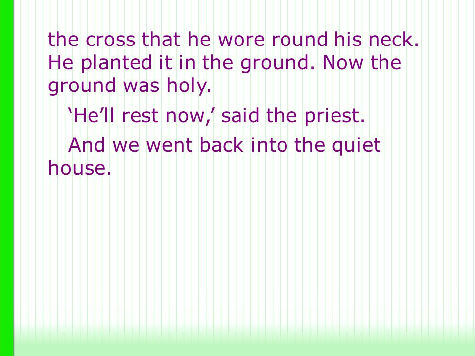 the cross that he wore round his neck. He planted it in the ground