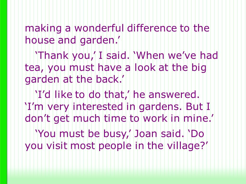 making a wonderful difference to the house and garden.'