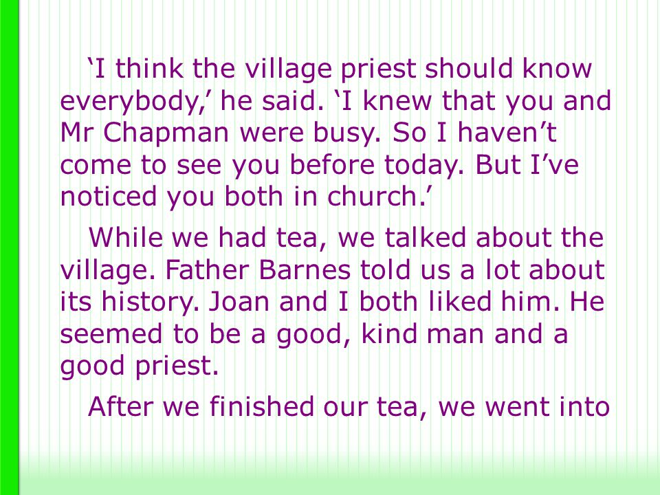 'I think the village priest should know everybody,' he said