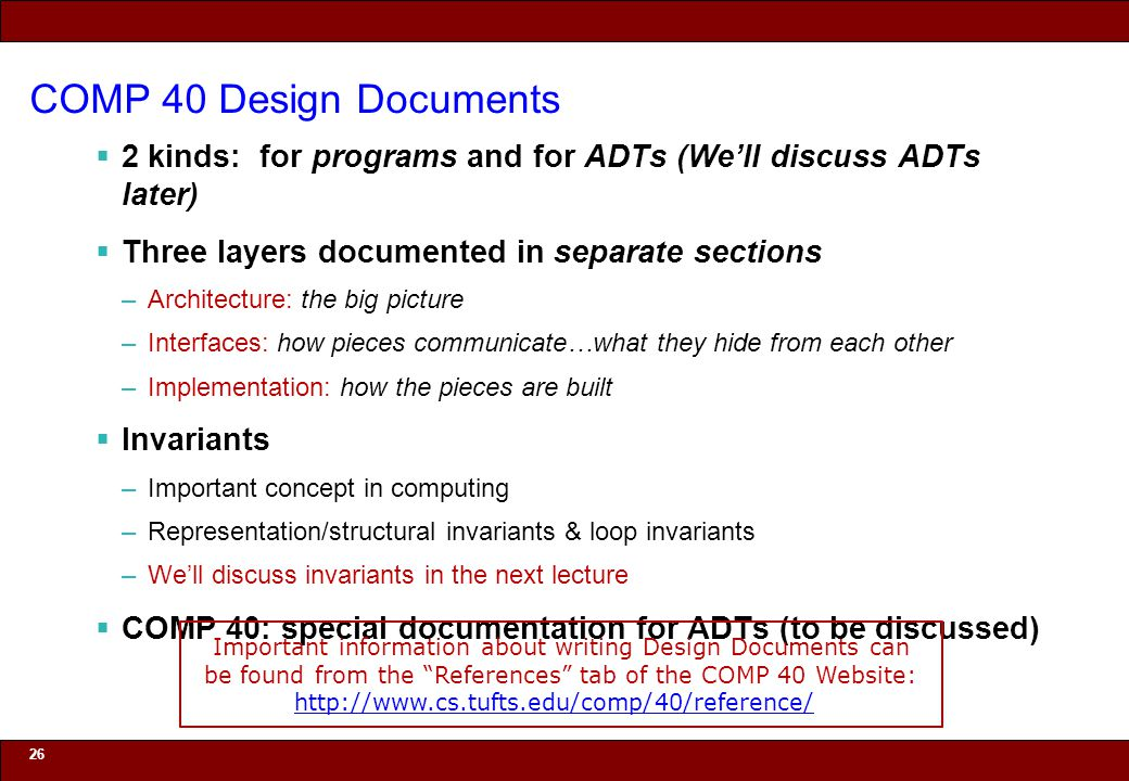 COMP 40 Design Documents 2 kinds: for programs and for ADTs (We'll discuss ADTs later) Three layers documented in separate sections.