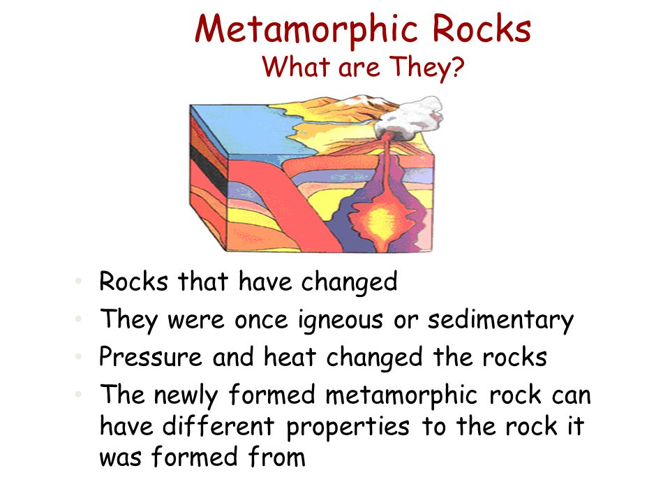 Metamorphic Rocks What are They