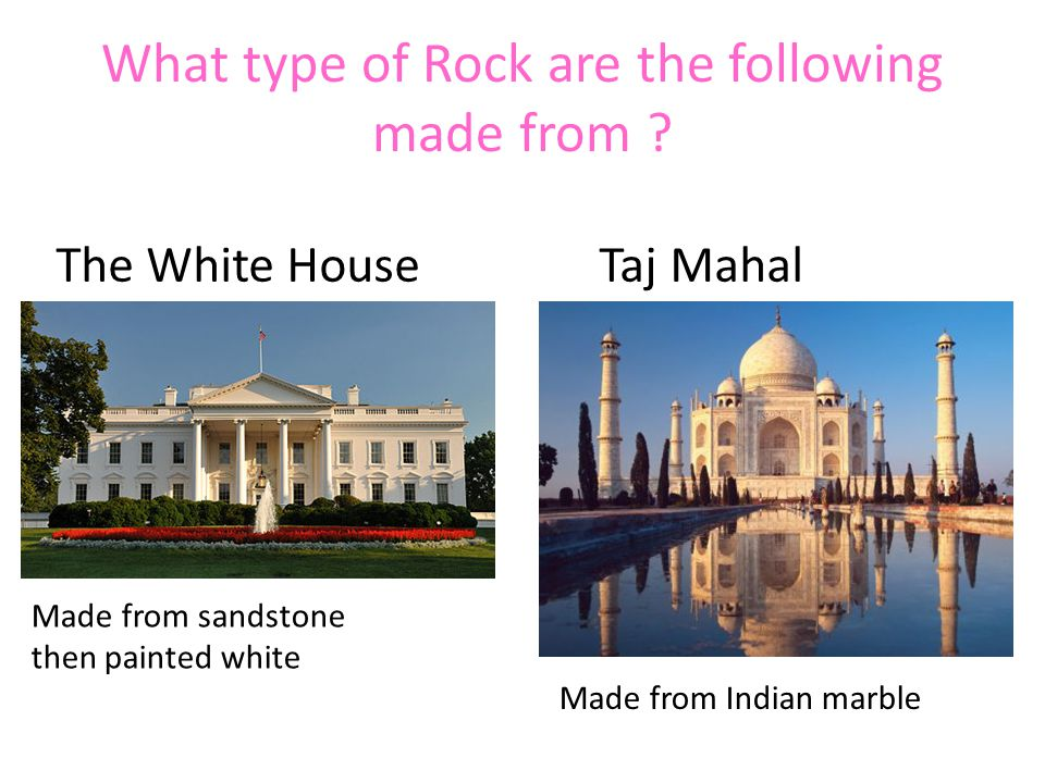 What type of Rock are the following made from