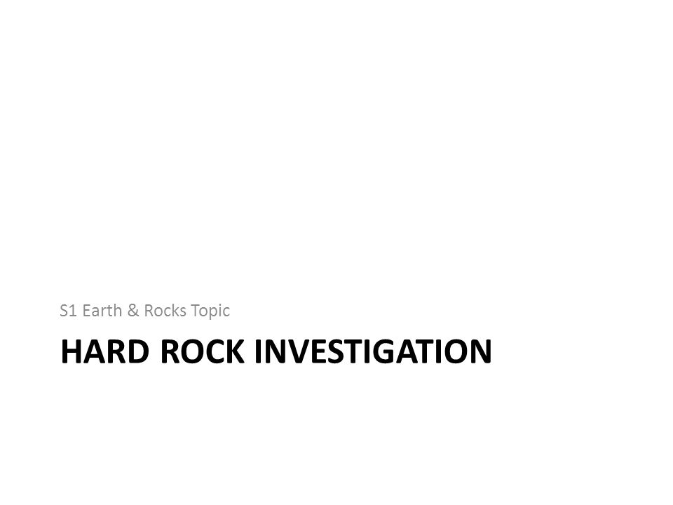 Hard Rock Investigation