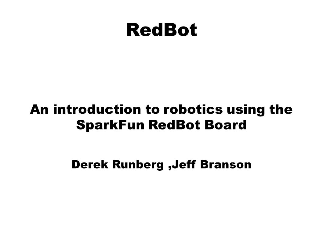 RedBot An introduction to robotics using the SparkFun RedBot Board