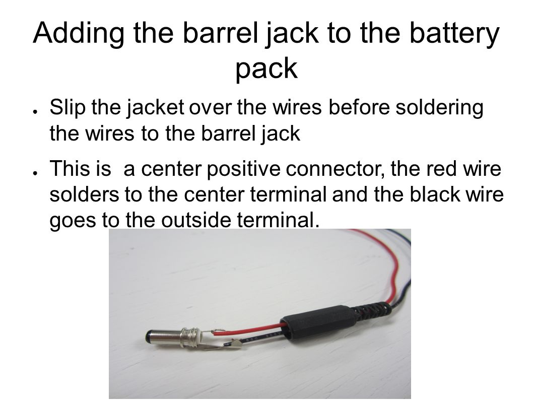 Adding the barrel jack to the battery pack