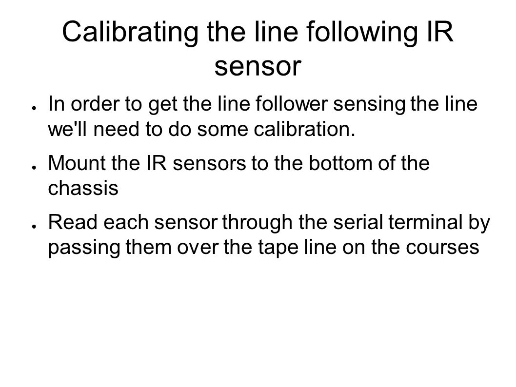 Calibrating the line following IR sensor