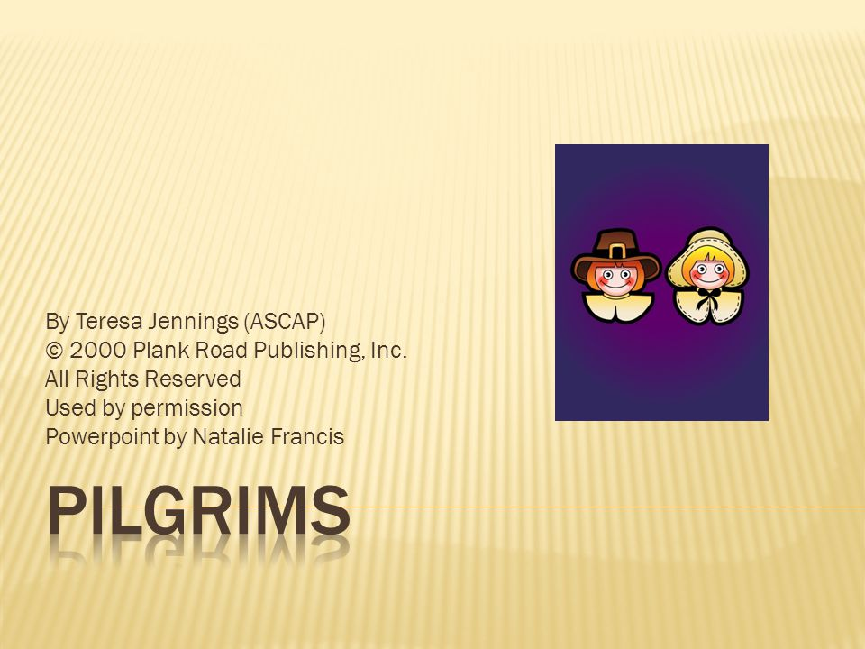 PILGRIMS By Teresa Jennings (ASCAP) © 2000 Plank Road Publishing, Inc.