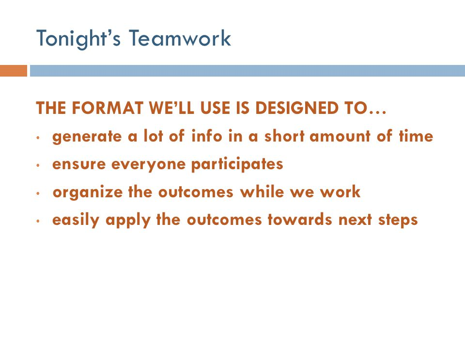 Tonight's Teamwork THE FORMAT WE'LL USE IS DESIGNED TO…