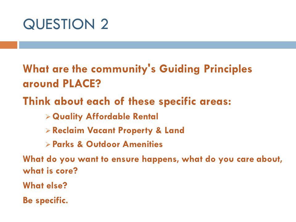 QUESTION 2 What are the community s Guiding Principles around PLACE