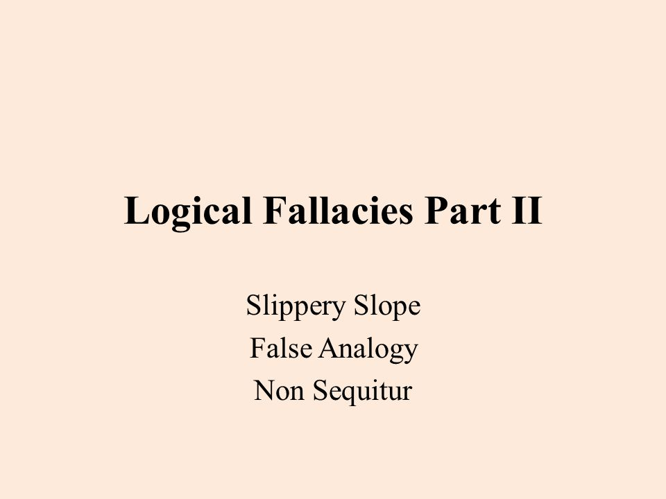 Logical Fallacies Part II