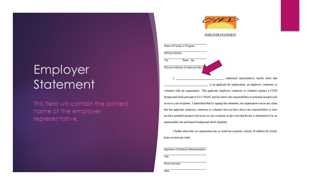 Employer Statement This field will contain the printed name of the employer representative.