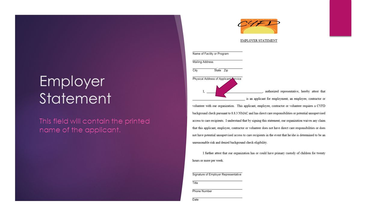 Employer Statement This field will contain the printed name of the applicant.