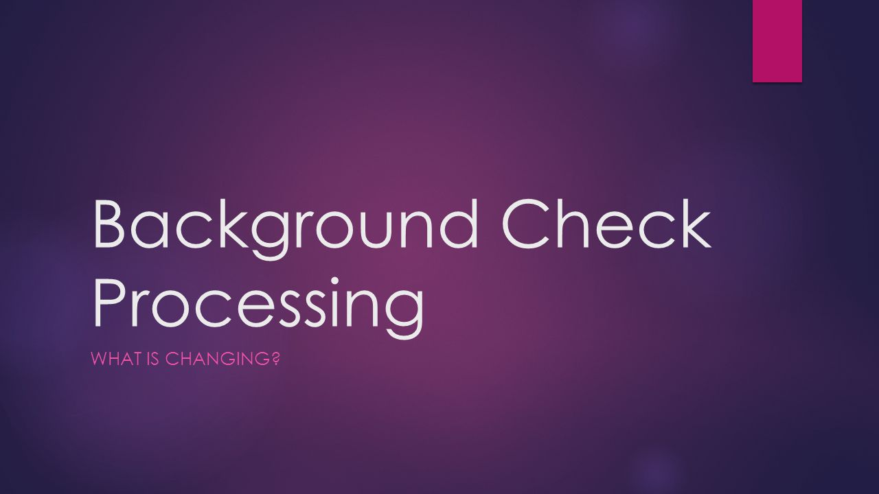 Background Check Processing
