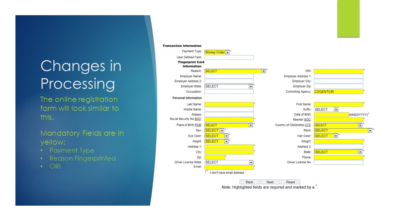 Changes in Processing The online registration form will look similar to this. Mandatory Fields are in yellow: