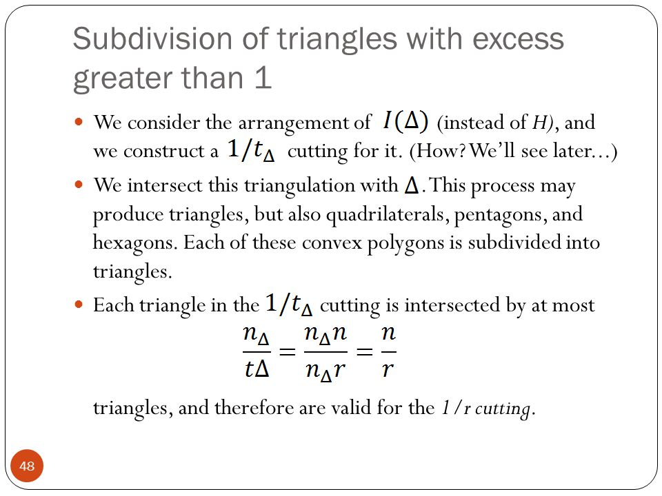 Subdivision of triangles with excess greater than 1