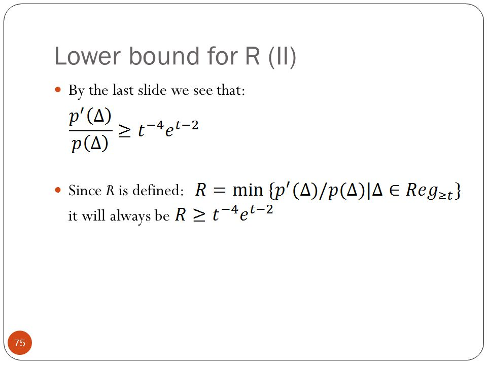 Lower bound for R (II) By the last slide we see that: