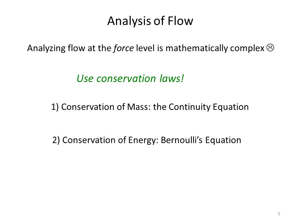 Analysis of Flow Use conservation laws!