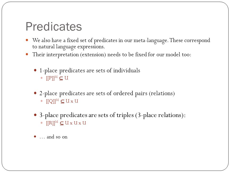 Predicates 3-place predicates are sets of triples (3-place relations):