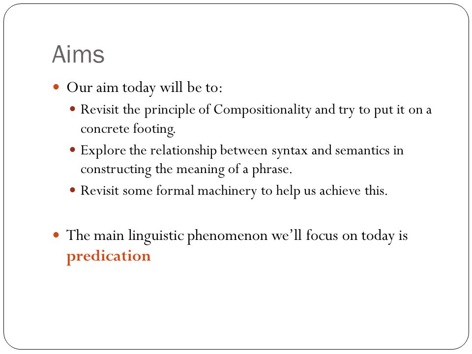Aims Our aim today will be to: