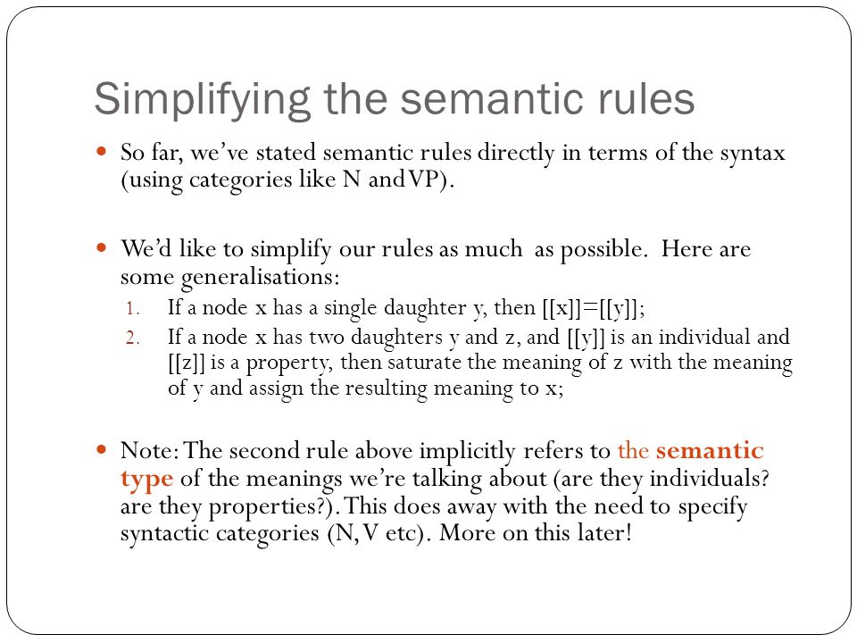 Simplifying the semantic rules