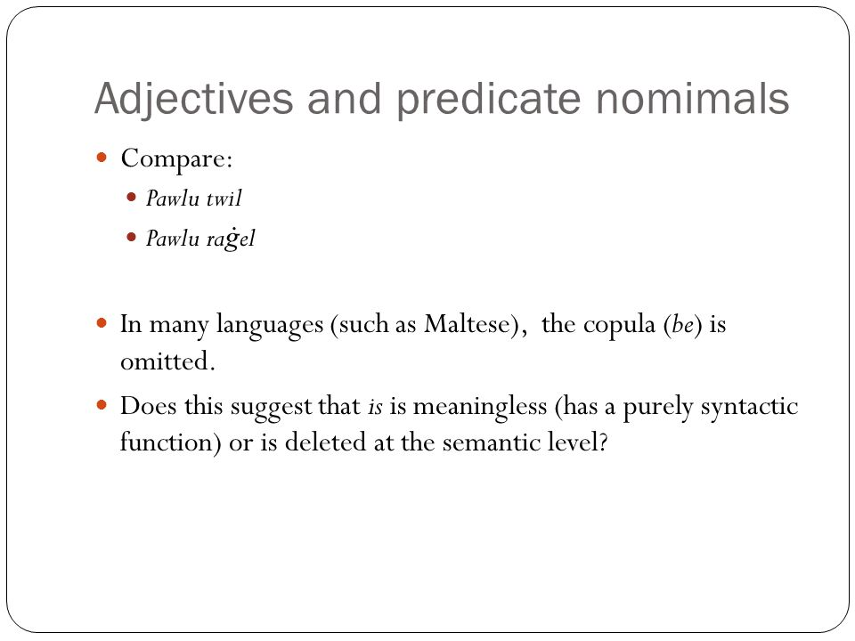 Adjectives and predicate nomimals