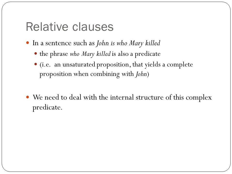 Relative clauses In a sentence such as John is who Mary killed