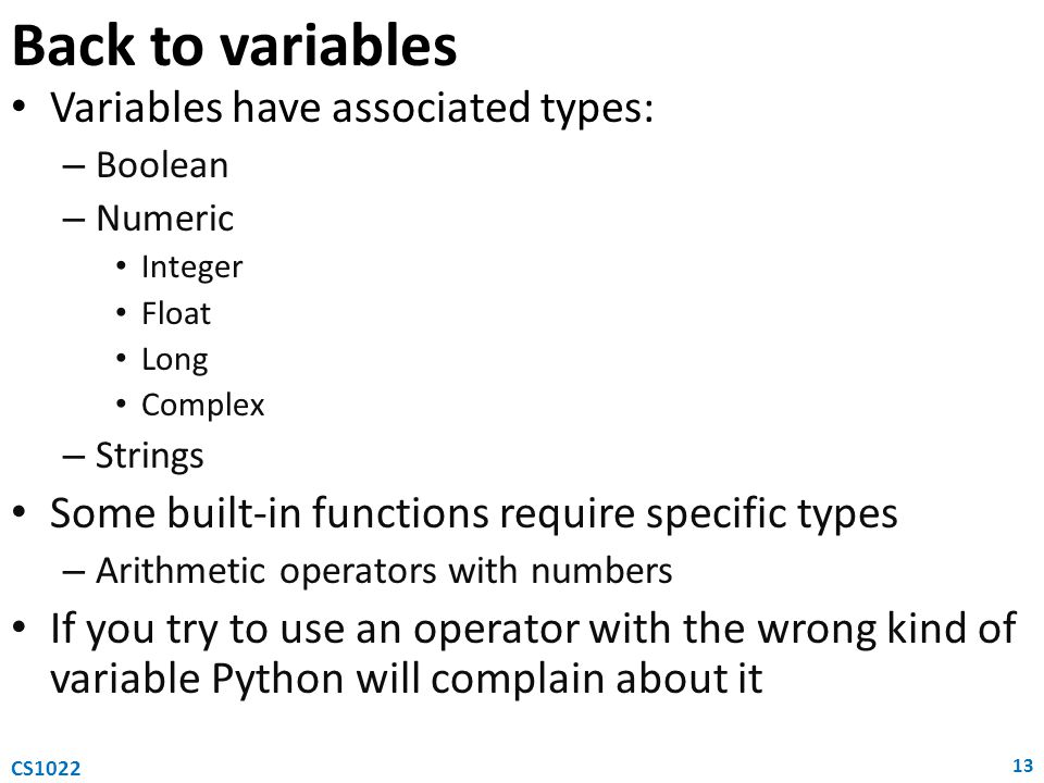 Back to variables Variables have associated types: