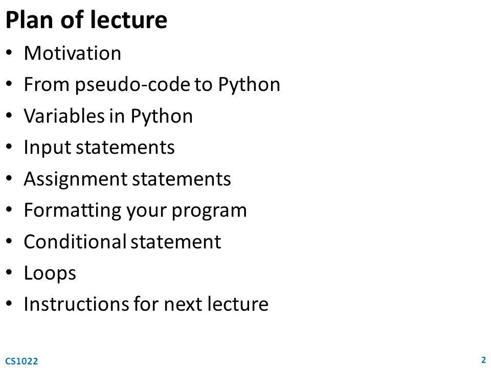 Plan of lecture Motivation From pseudo-code to Python