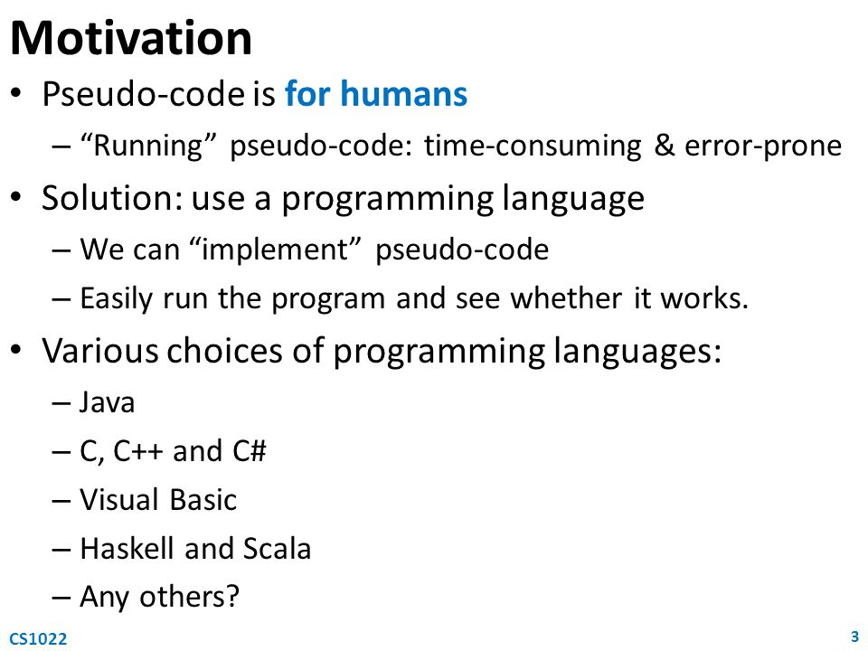 Motivation Pseudo-code is for humans