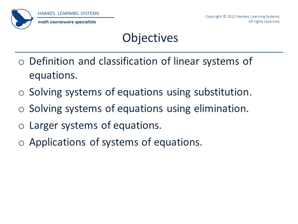 Objectives Definition and classification of linear systems of equations. Solving systems of equations using substitution.