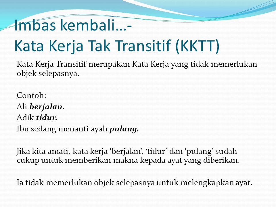 Imbas kembali…- Kata Kerja Tak Transitif (KKTT)