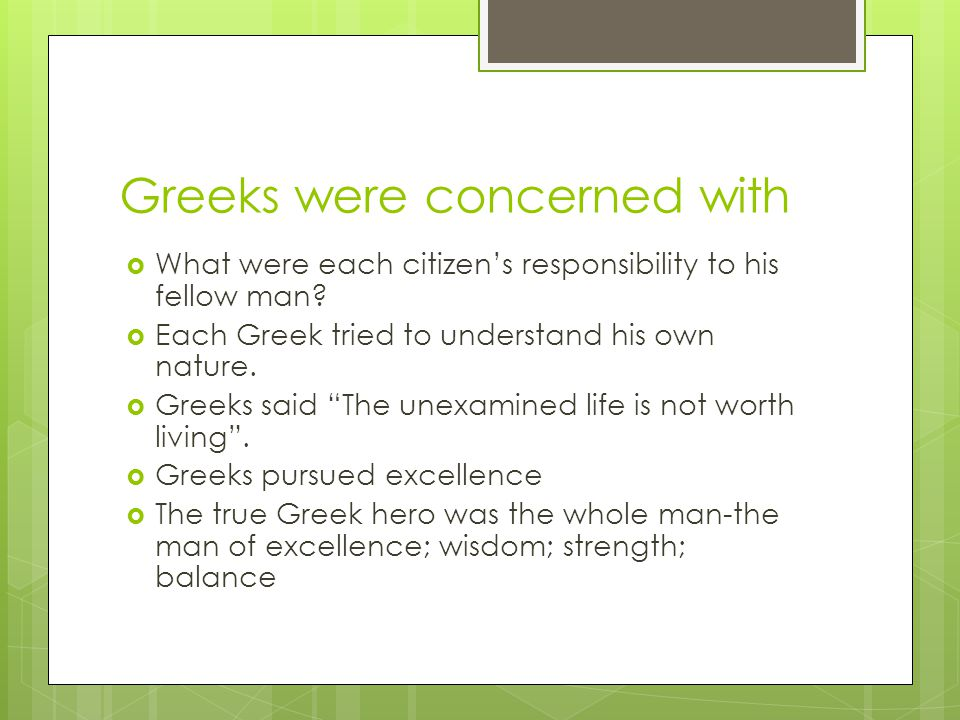 Greeks were concerned with