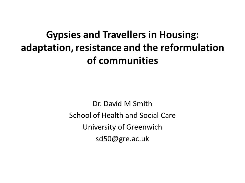 Gypsies and Travellers in Housing: adaptation, resistance and the reformulation of communities