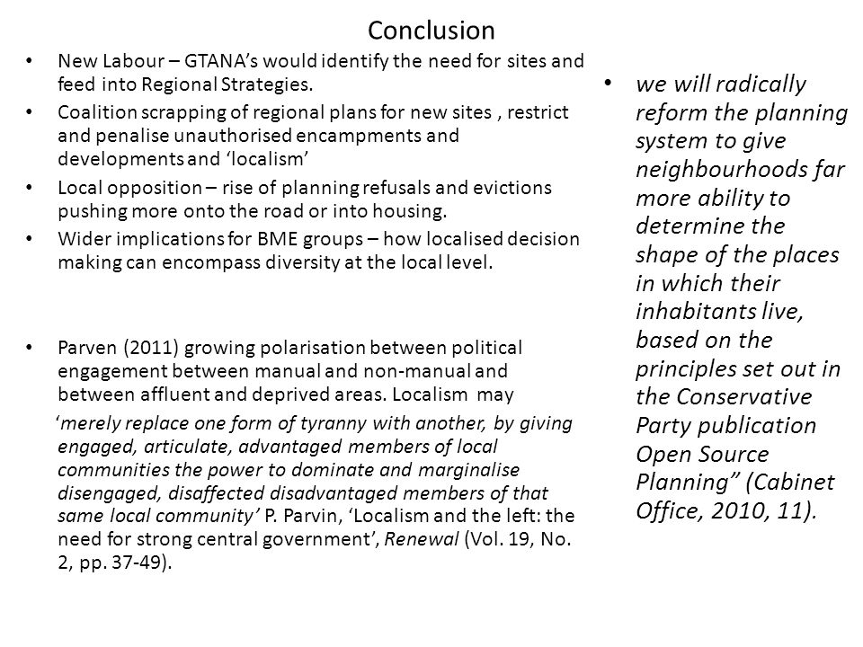 Conclusion New Labour – GTANA's would identify the need for sites and feed into Regional Strategies.