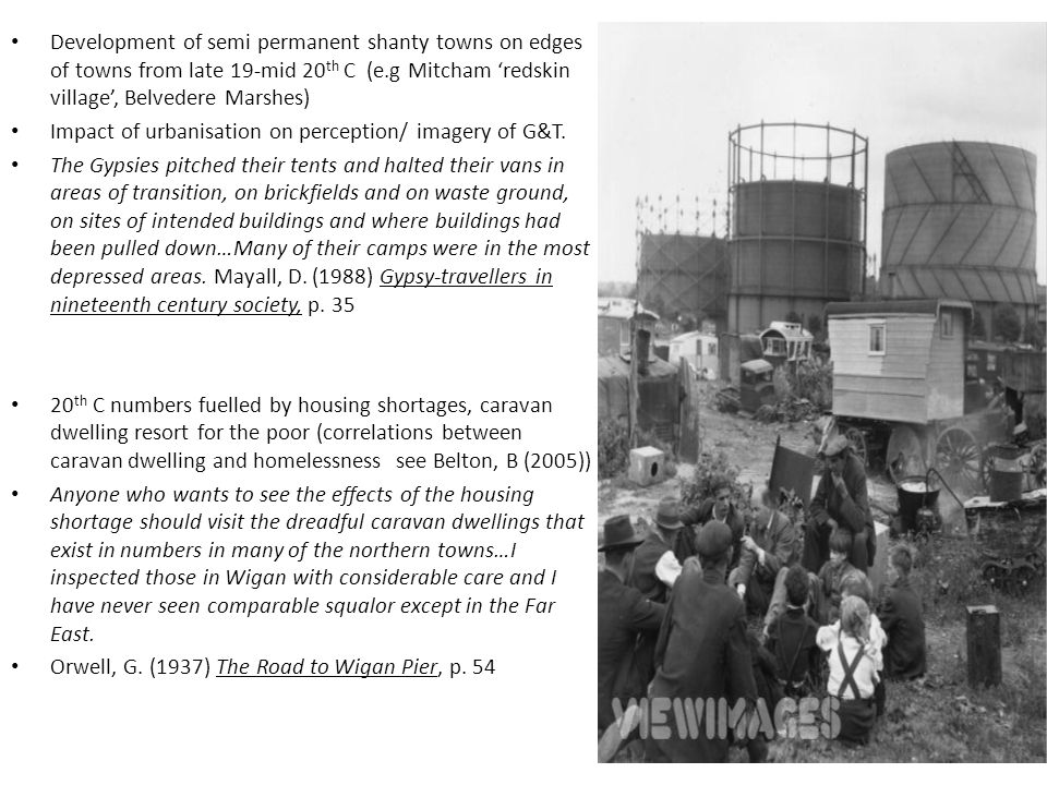 Development of semi permanent shanty towns on edges of towns from late 19-mid 20th C (e.g Mitcham 'redskin village', Belvedere Marshes)