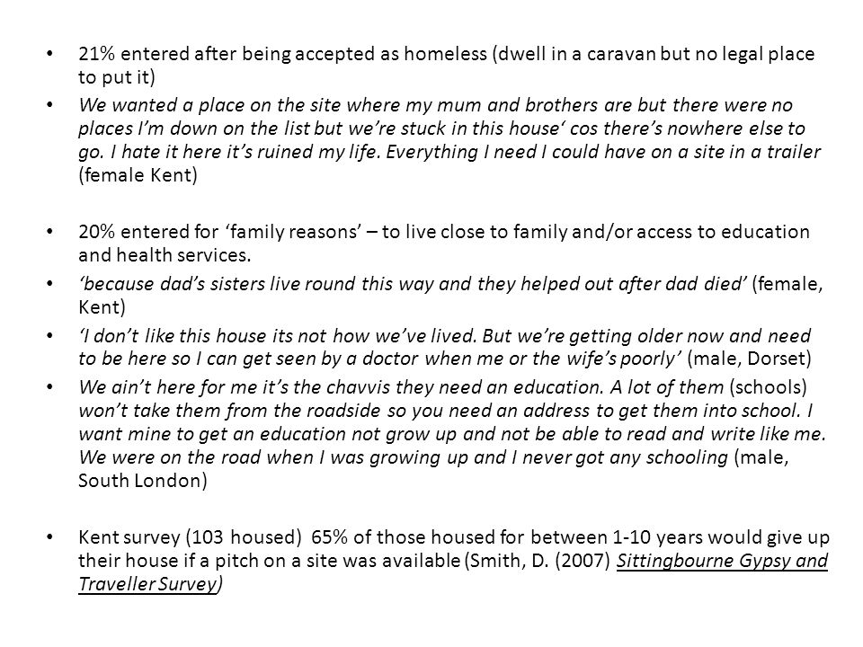 21% entered after being accepted as homeless (dwell in a caravan but no legal place to put it)