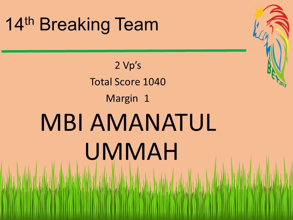 14th Breaking Team 2 Vp's Total Score 1040 Margin 1 MBI AMANATUL UMMAH