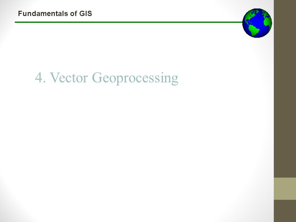 Lecture 3b 4. Vector Geoprocessing