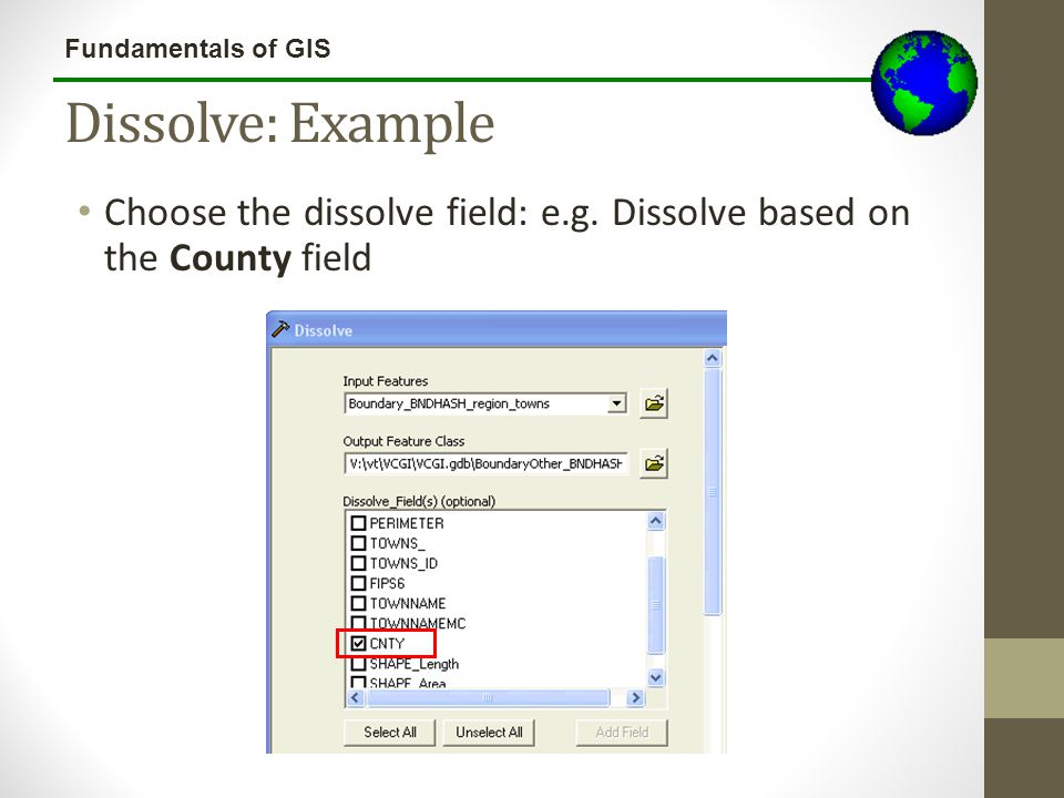Lecture 3b Dissolve: Example Choose the dissolve field: e.g. Dissolve based on the County field