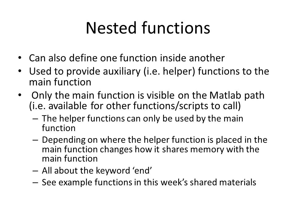 Nested functions Can also define one function inside another