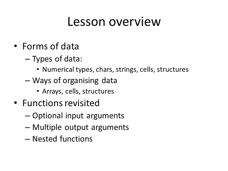 Lesson overview Forms of data Functions revisited Types of data: