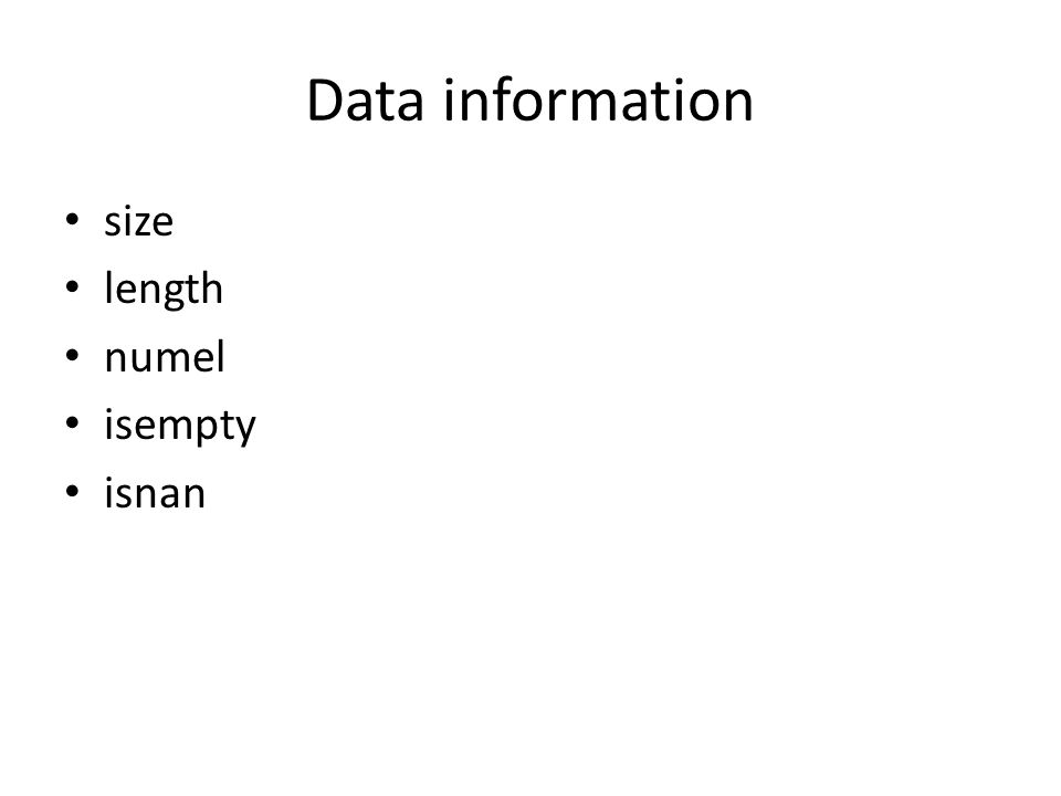 Data information size length numel isempty isnan