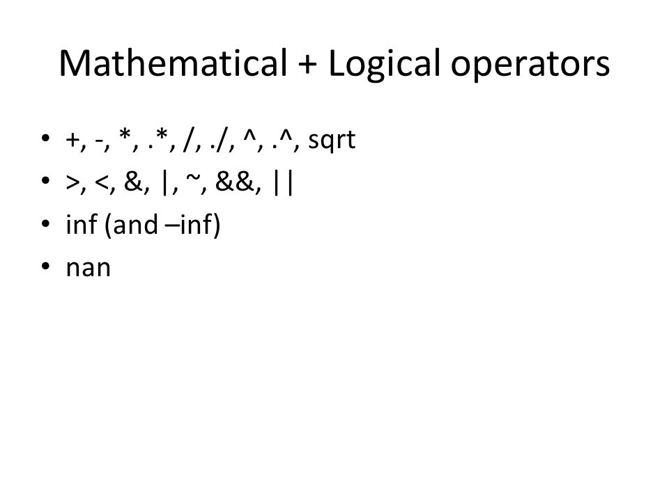 Mathematical + Logical operators