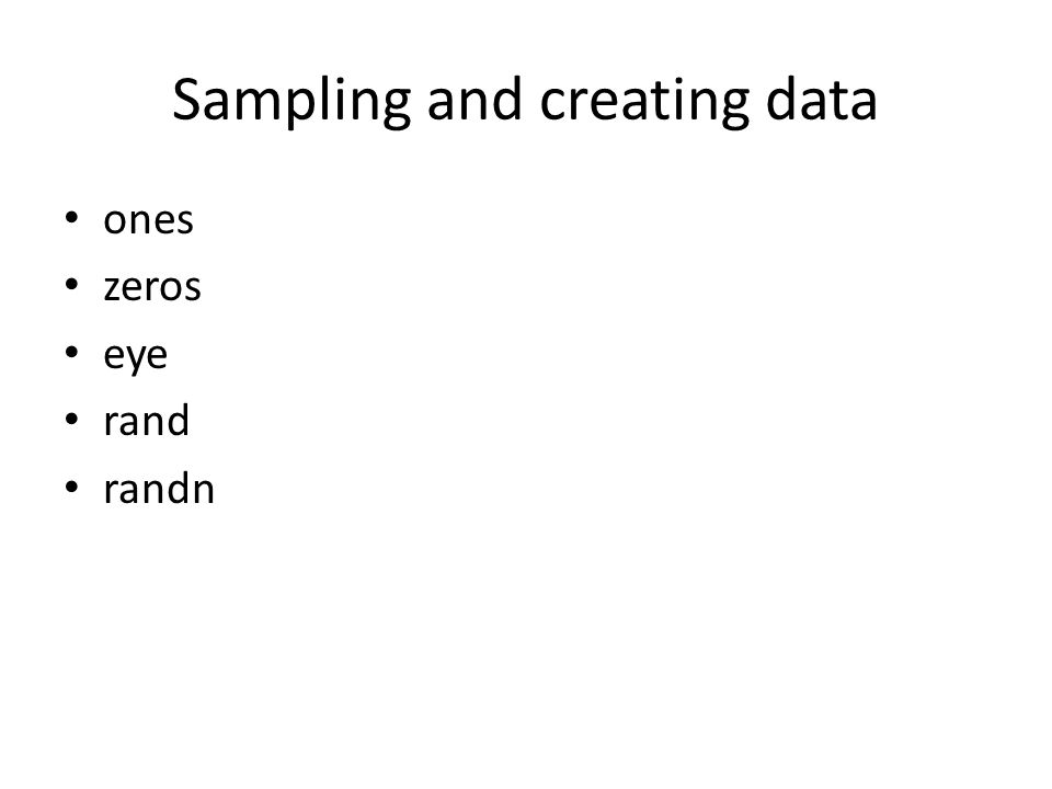 Sampling and creating data