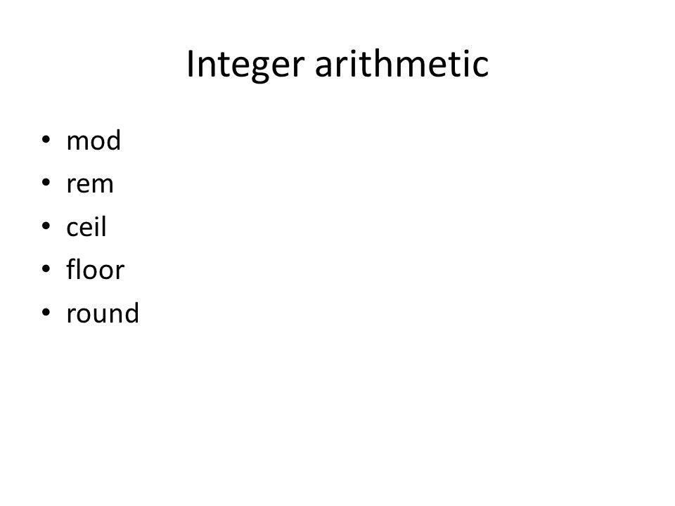Integer arithmetic mod rem ceil floor round
