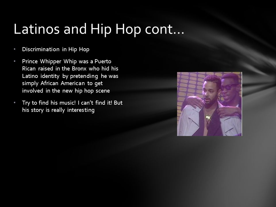 Latinos and Hip Hop cont…