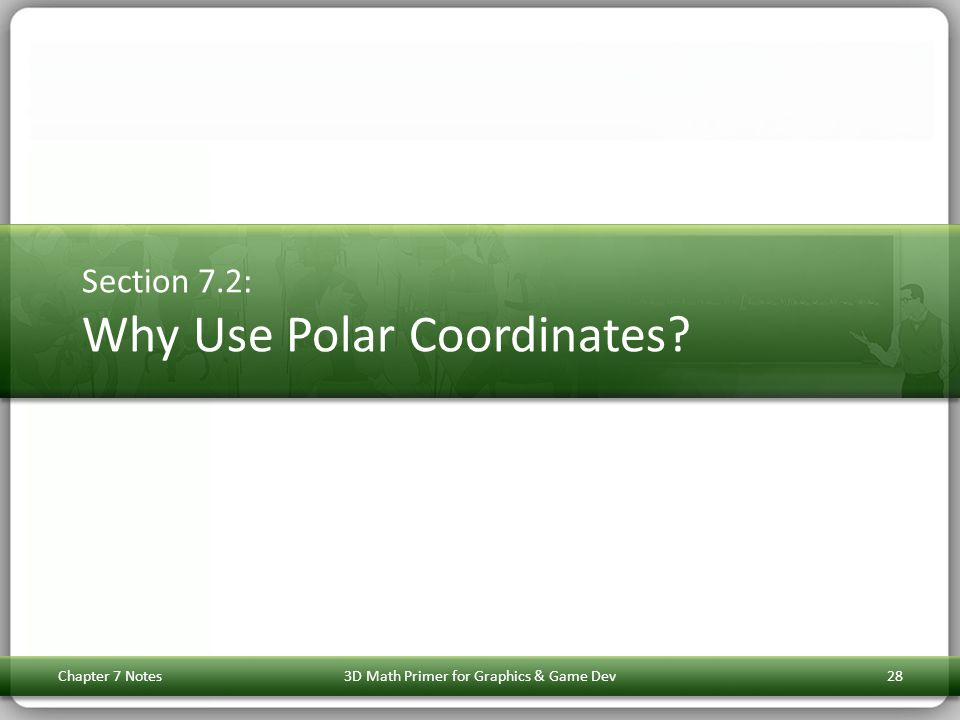 Section 7.2: Why Use Polar Coordinates