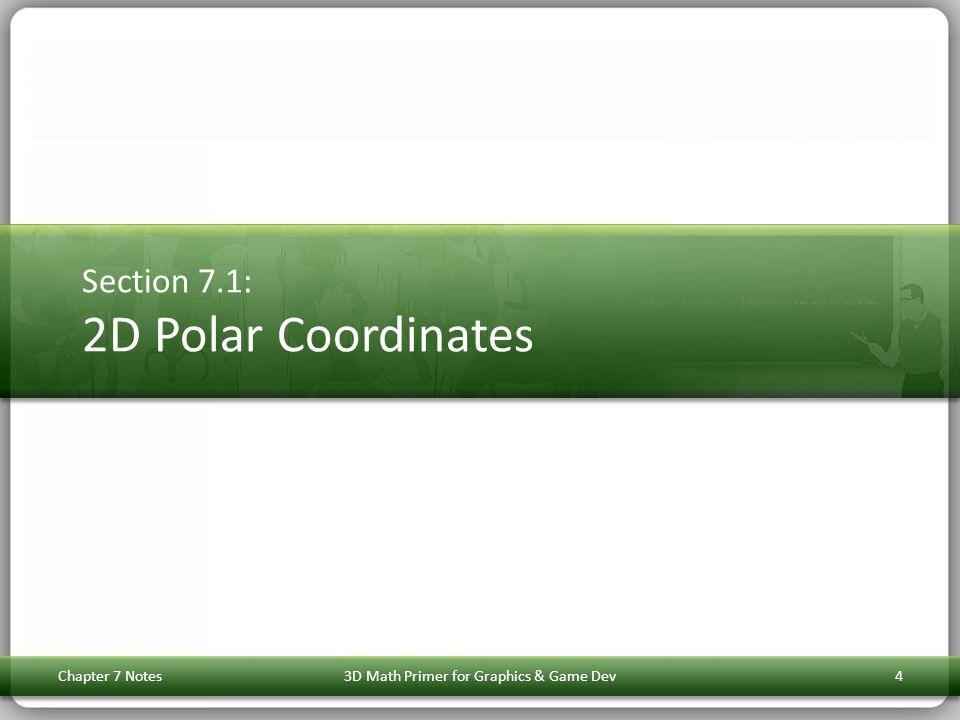 Section 7.1: 2D Polar Coordinates